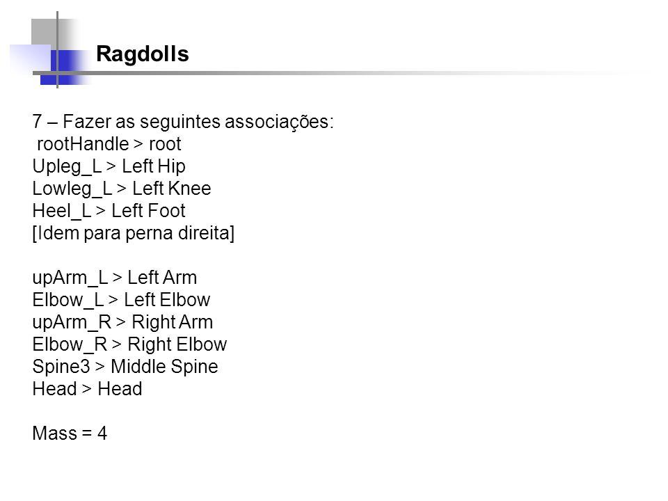 Ragdolls 7 – Fazer as seguintes associações: rootHandle > root
