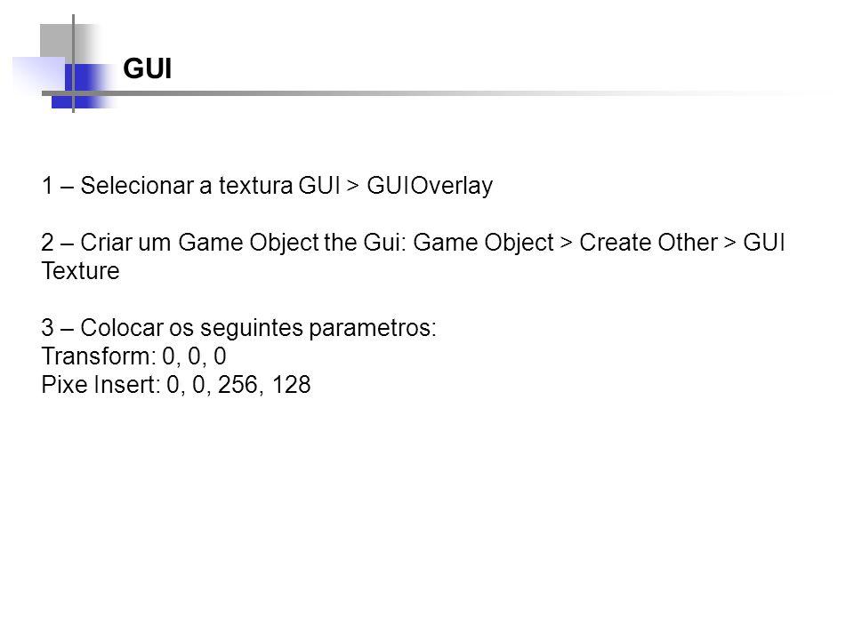 GUI 1 – Selecionar a textura GUI > GUIOverlay