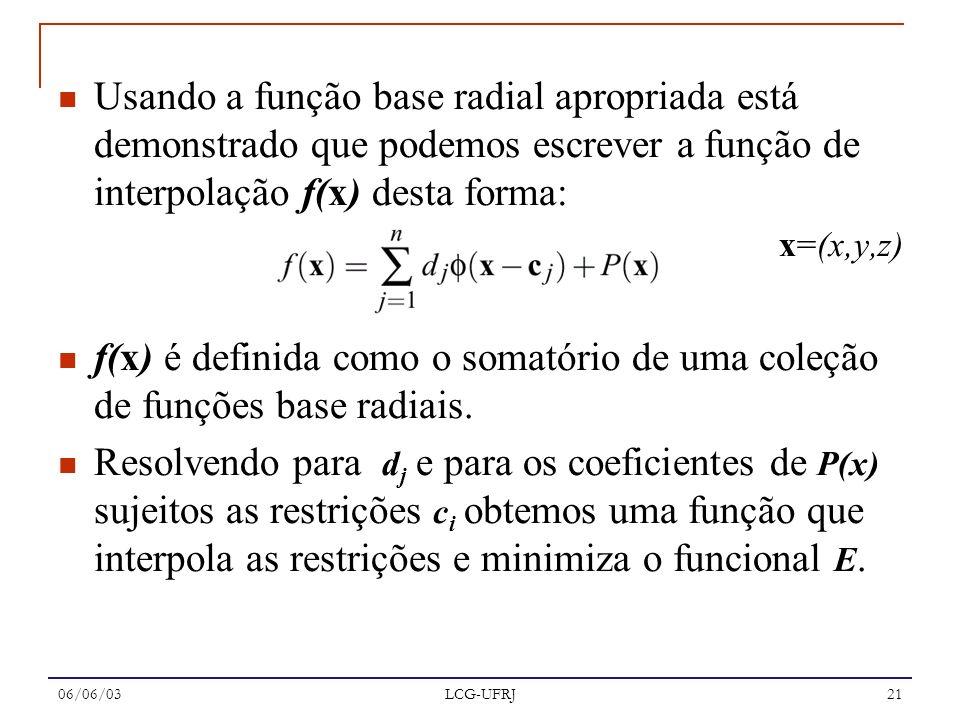 Usando a função base radial apropriada está demonstrado que podemos escrever a função de interpolação f(x) desta forma: