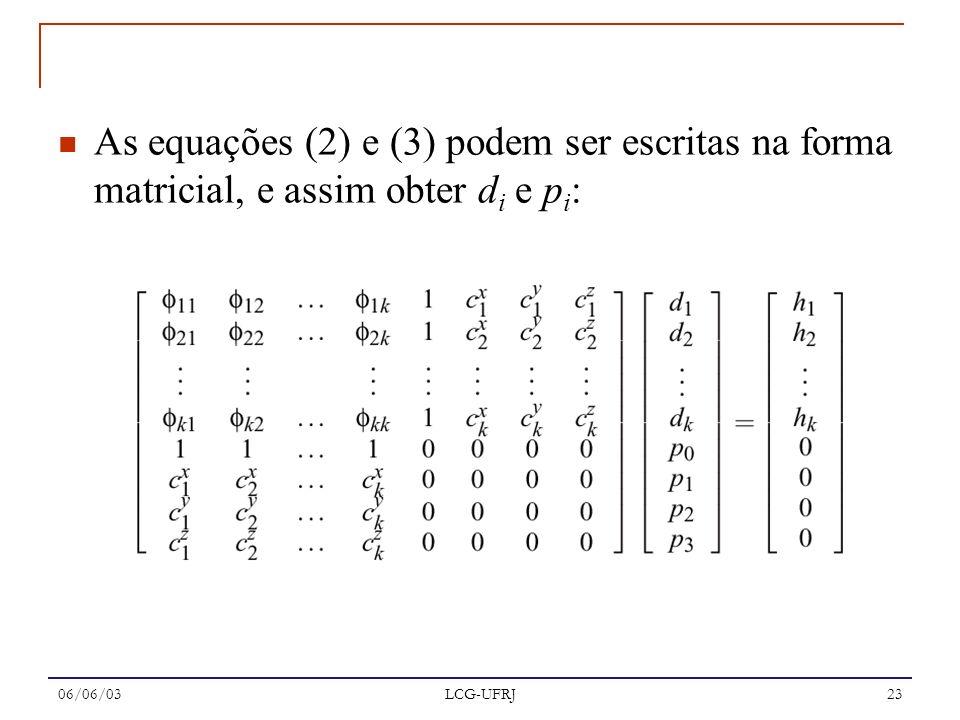 As equações (2) e (3) podem ser escritas na forma matricial, e assim obter di e pi:
