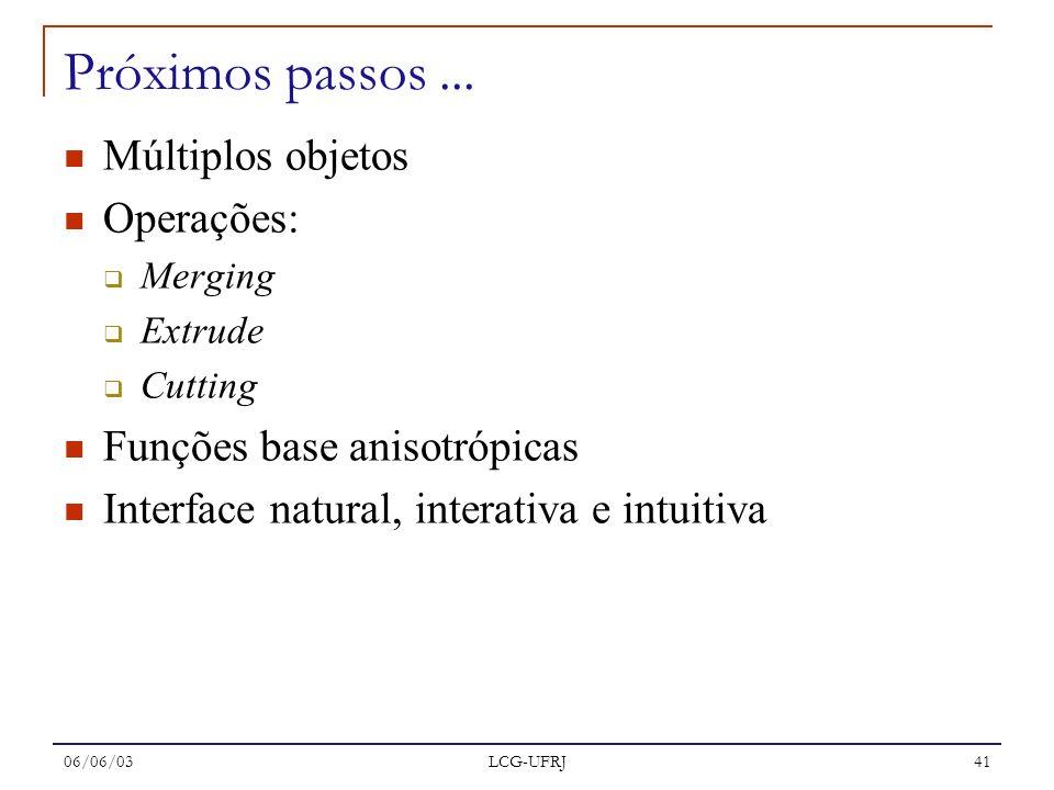 Próximos passos ... Múltiplos objetos Operações: