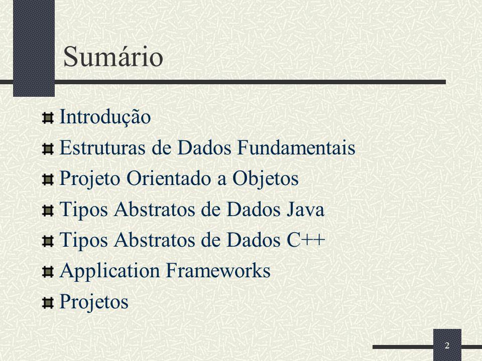 Sumário Introdução Estruturas de Dados Fundamentais