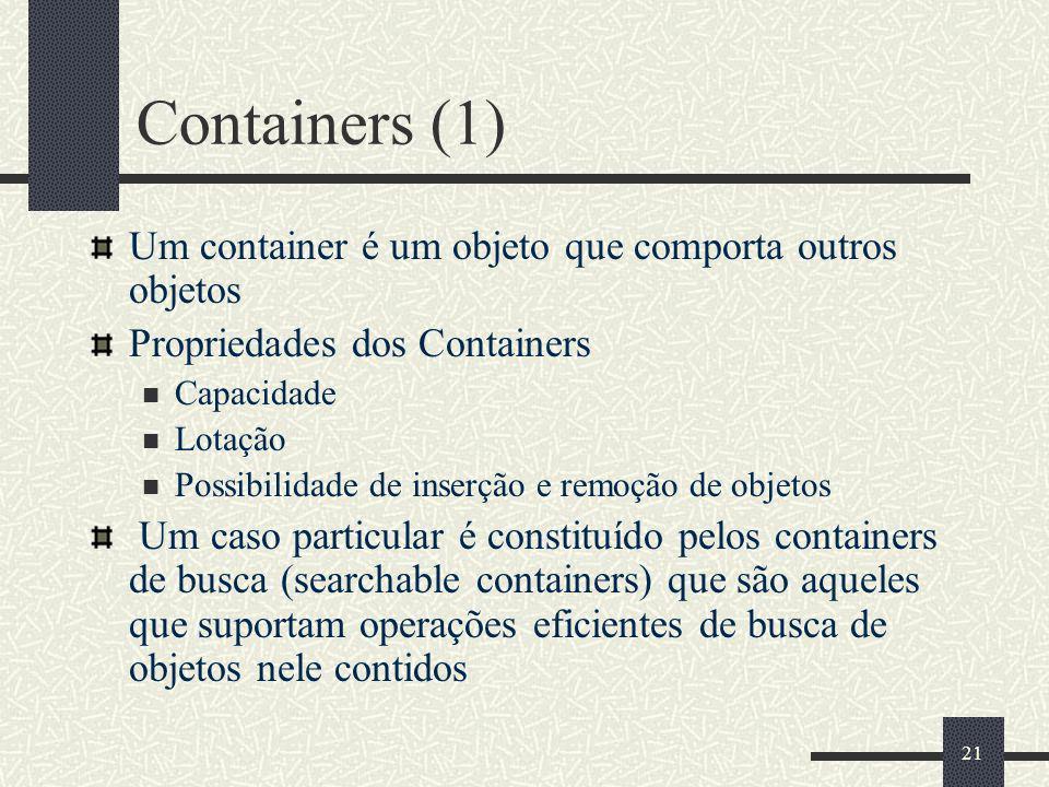Containers (1) Um container é um objeto que comporta outros objetos