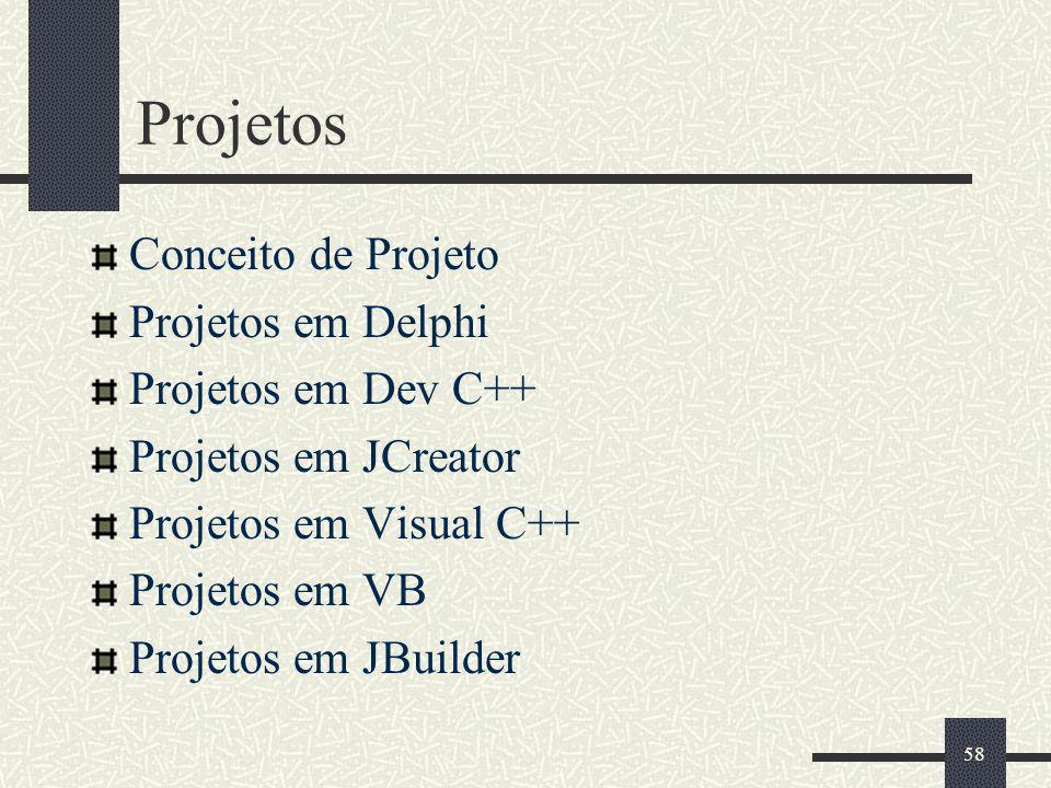 Projetos Conceito de Projeto Projetos em Delphi Projetos em Dev C++