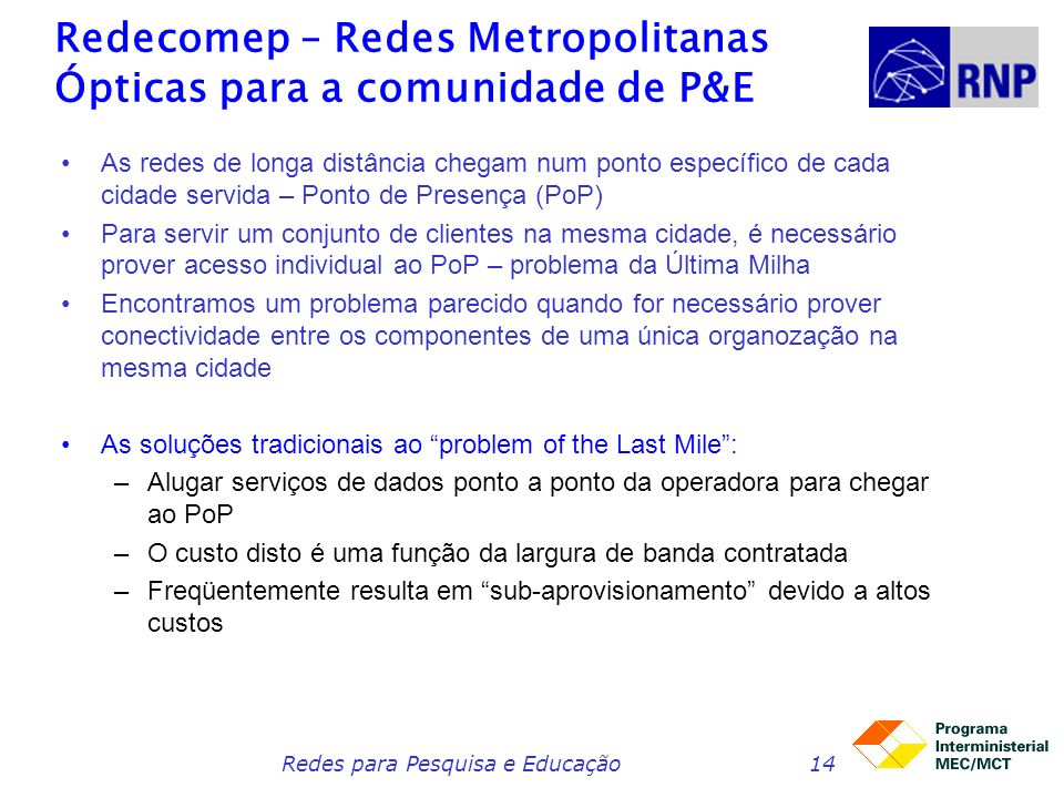 Redecomep – Redes Metropolitanas Ópticas para a comunidade de P&E