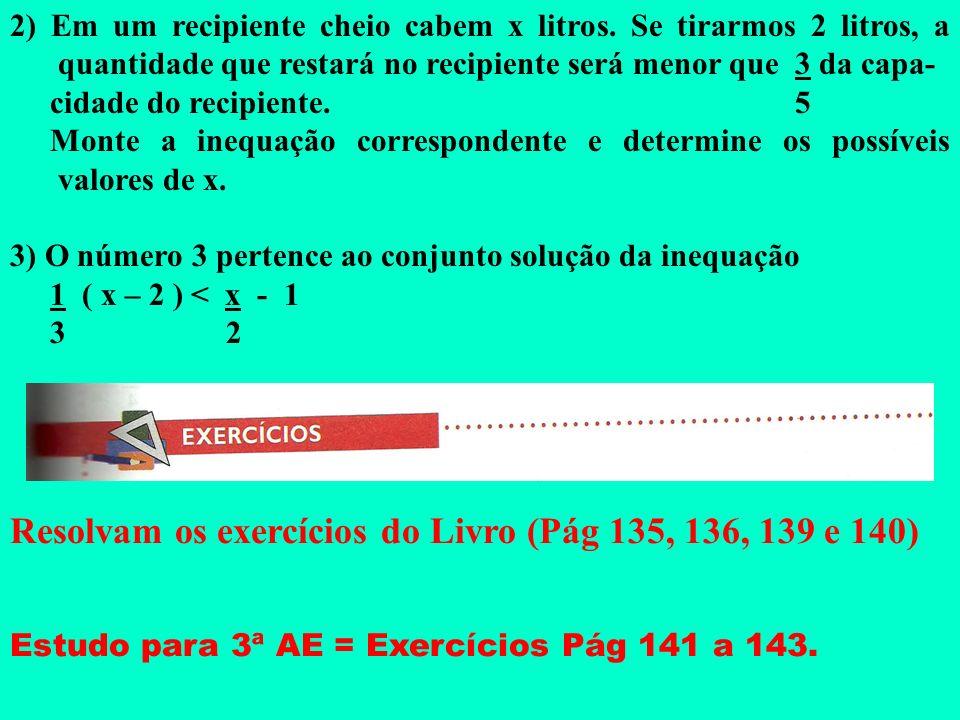 Resolvam os exercícios do Livro (Pág 135, 136, 139 e 140)
