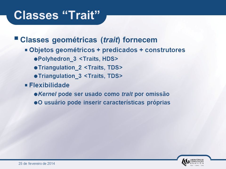 Classes Trait Classes geométricas (trait) fornecem