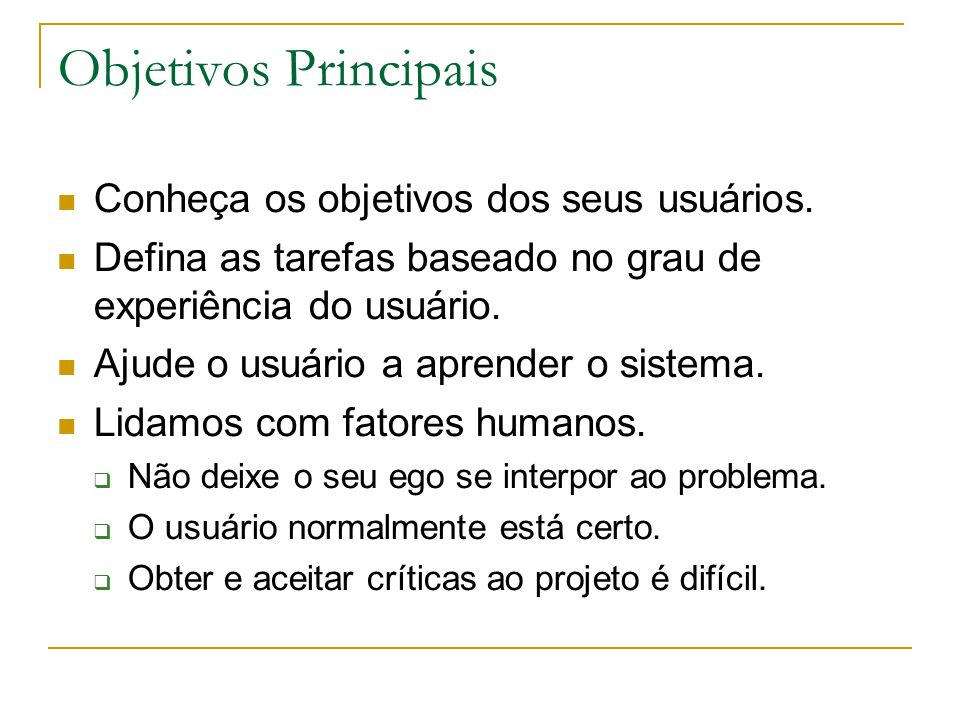 Objetivos Principais Conheça os objetivos dos seus usuários.