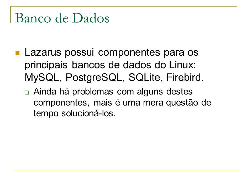Banco de DadosLazarus possui componentes para os principais bancos de dados do Linux: MySQL, PostgreSQL, SQLite, Firebird.