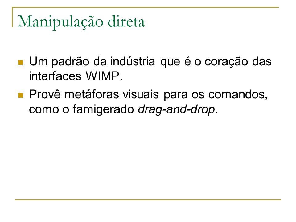 Manipulação diretaUm padrão da indústria que é o coração das interfaces WIMP.