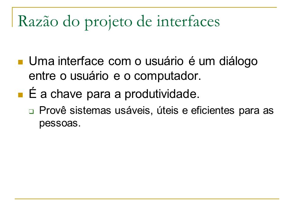 Razão do projeto de interfaces