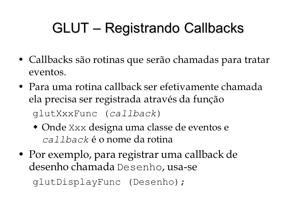 GLUT – Registrando Callbacks