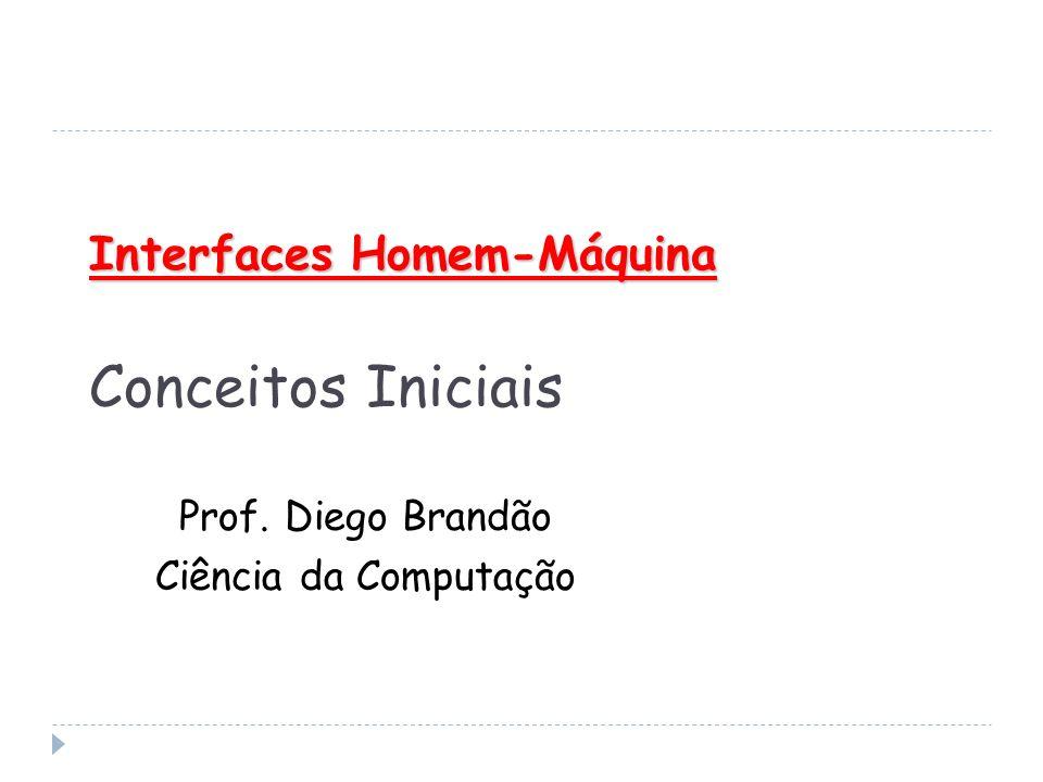 Interfaces Homem-Máquina Conceitos Iniciais
