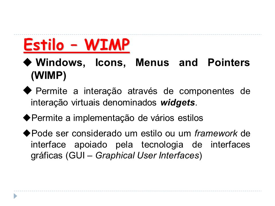 Estilo – WIMP Windows, Icons, Menus and Pointers (WIMP)‏