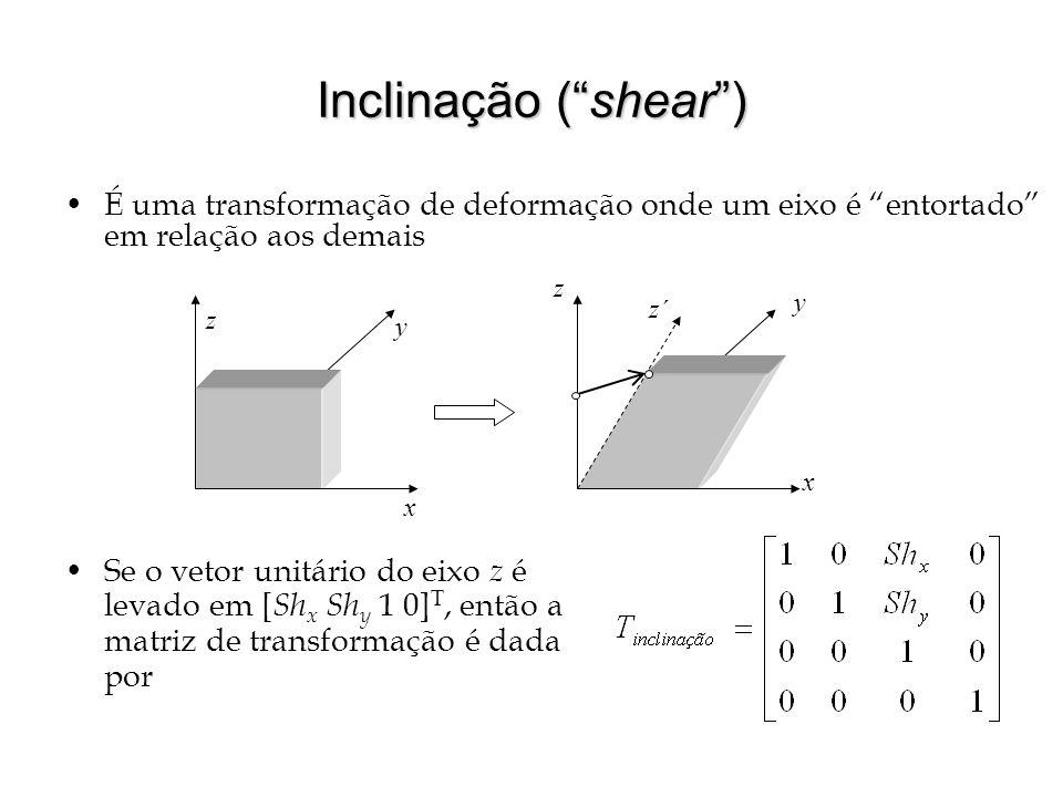 Inclinação ( shear ) É uma transformação de deformação onde um eixo é entortado em relação aos demais.