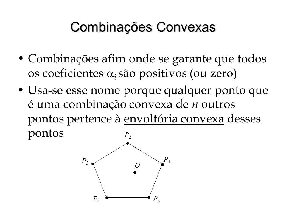 Combinações Convexas Combinações afim onde se garante que todos os coeficientes i são positivos (ou zero)