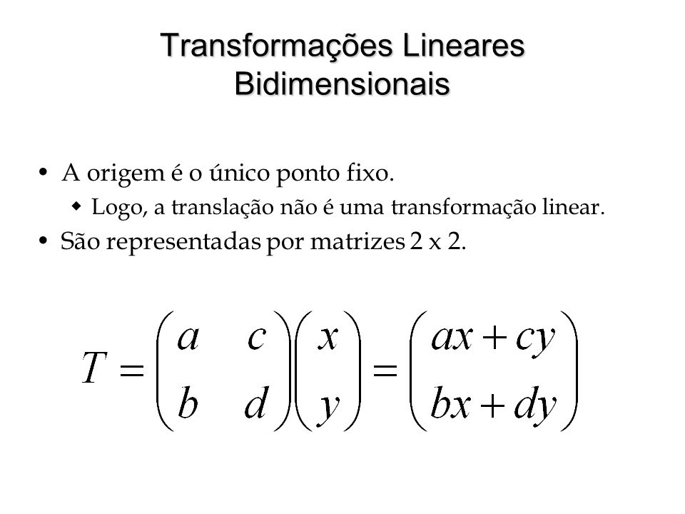 Transformações Lineares Bidimensionais
