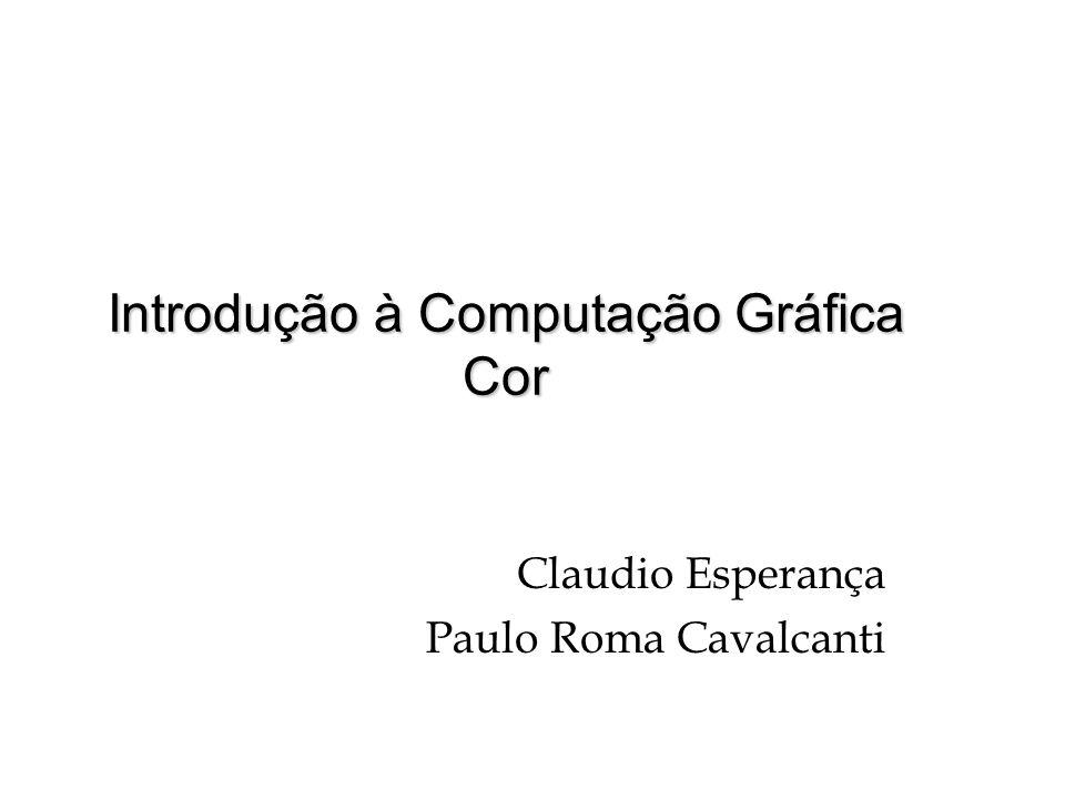 Introdução à Computação Gráfica Cor