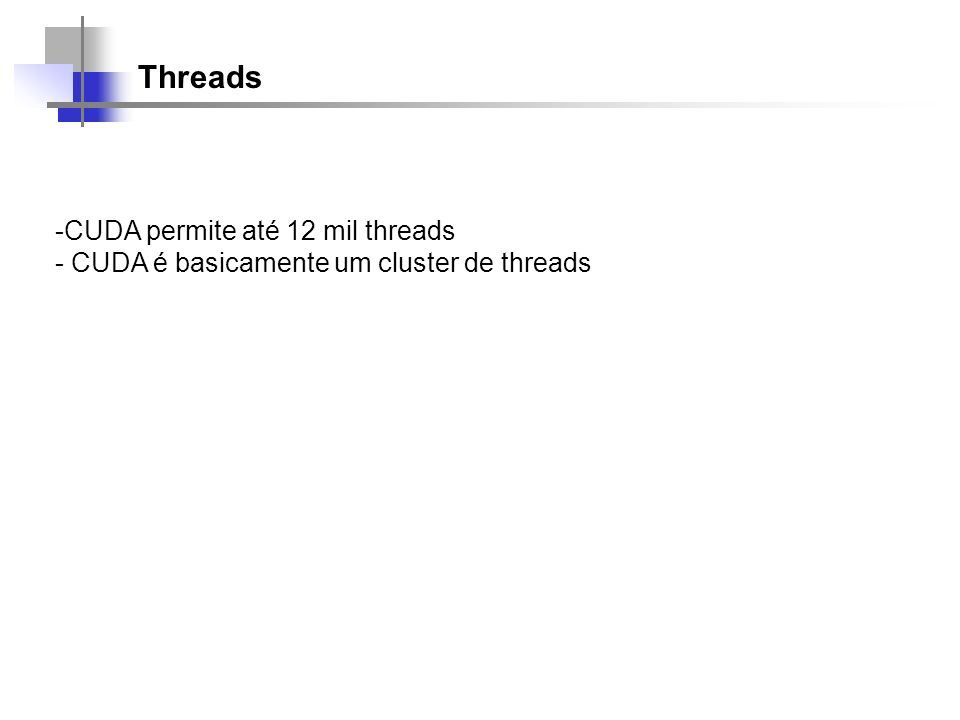 Threads CUDA permite até 12 mil threads