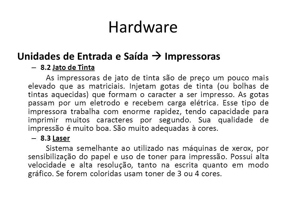 Hardware Unidades de Entrada e Saída  Impressoras
