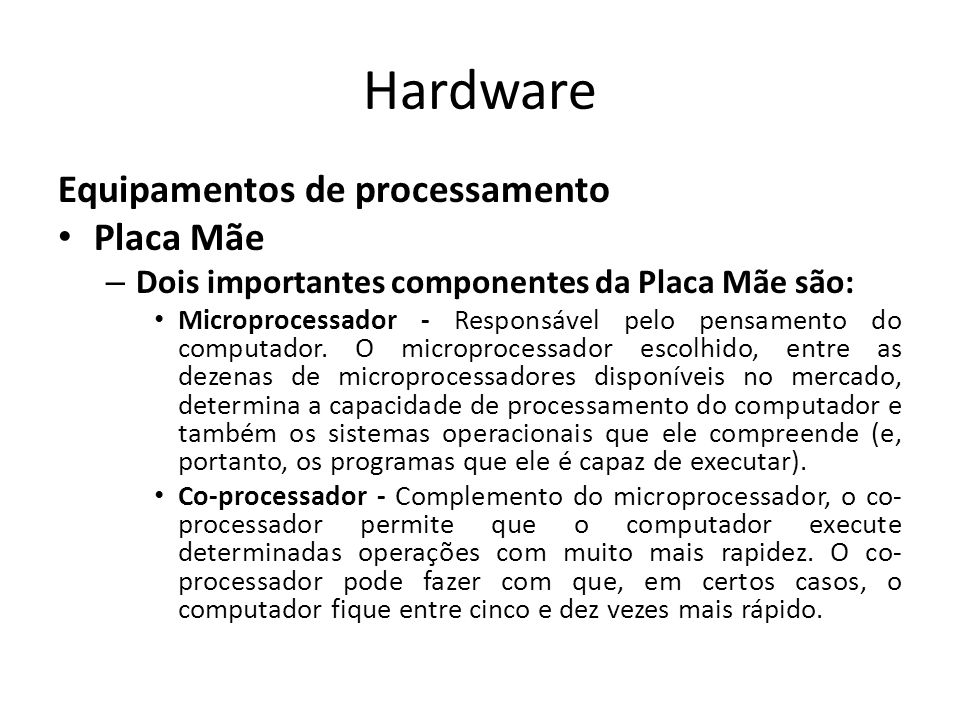 Hardware Equipamentos de processamento Placa Mãe