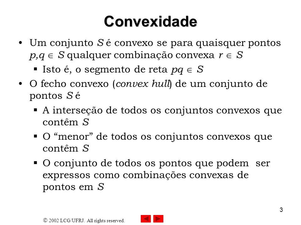Convexidade Um conjunto S é convexo se para quaisquer pontos p,q  S qualquer combinação convexa r  S.