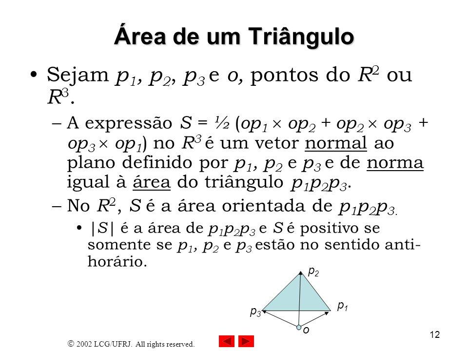 Área de um Triângulo Sejam p1, p2, p3 e o, pontos do R2 ou R3.