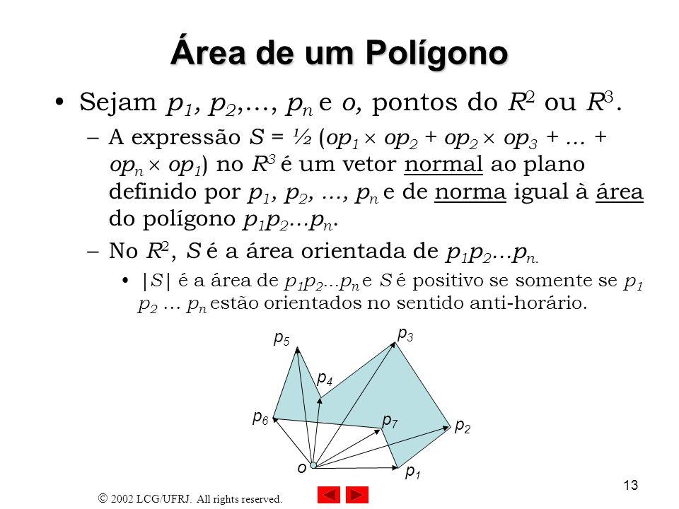 Área de um Polígono Sejam p1, p2,..., pn e o, pontos do R2 ou R3.
