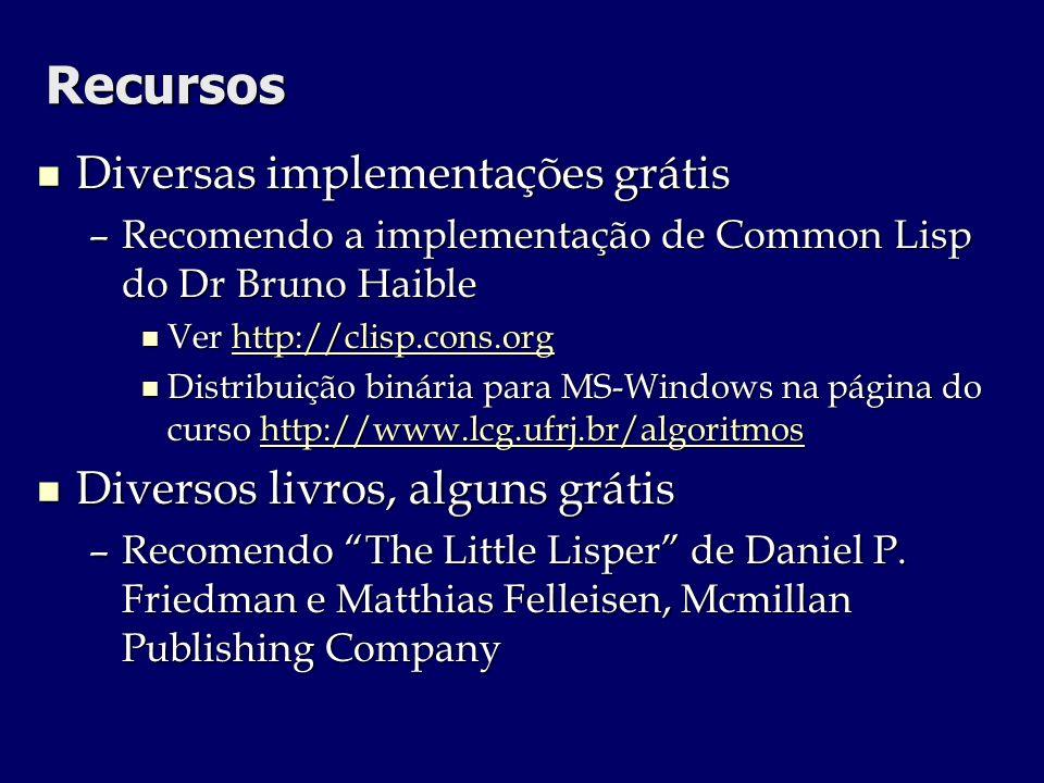 Recursos Diversas implementações grátis Diversos livros, alguns grátis