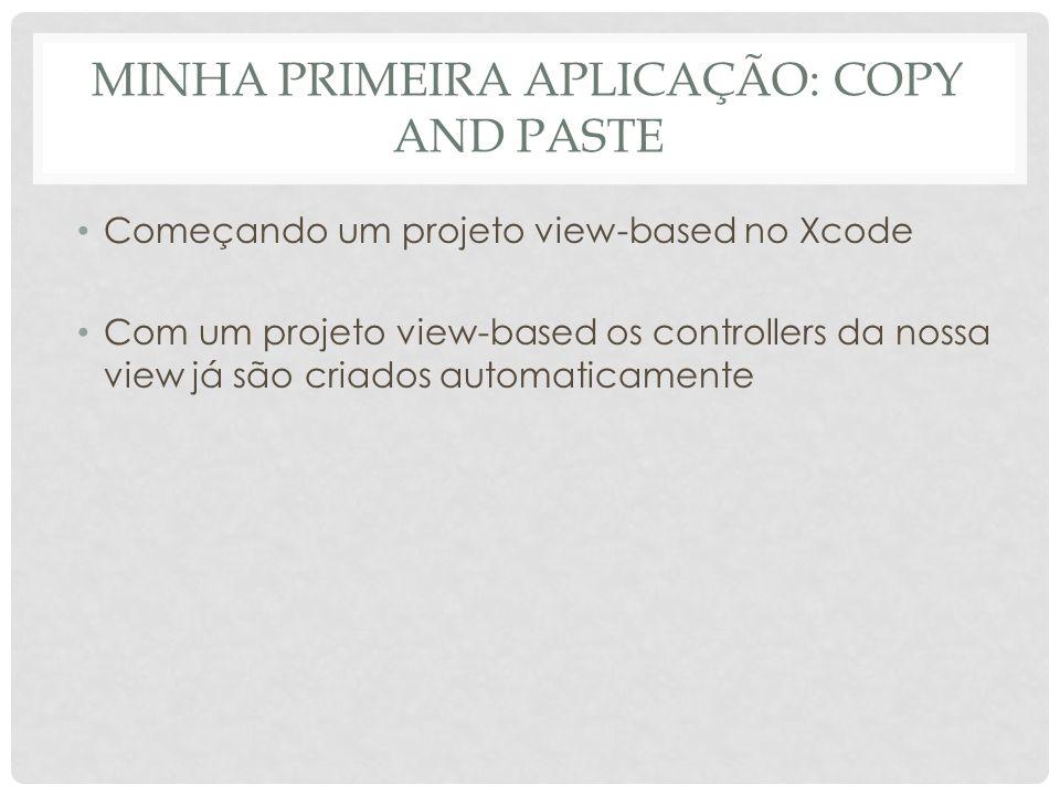 MINHA PRIMEIRA APLICAÇÃO: COPY AND PASTE