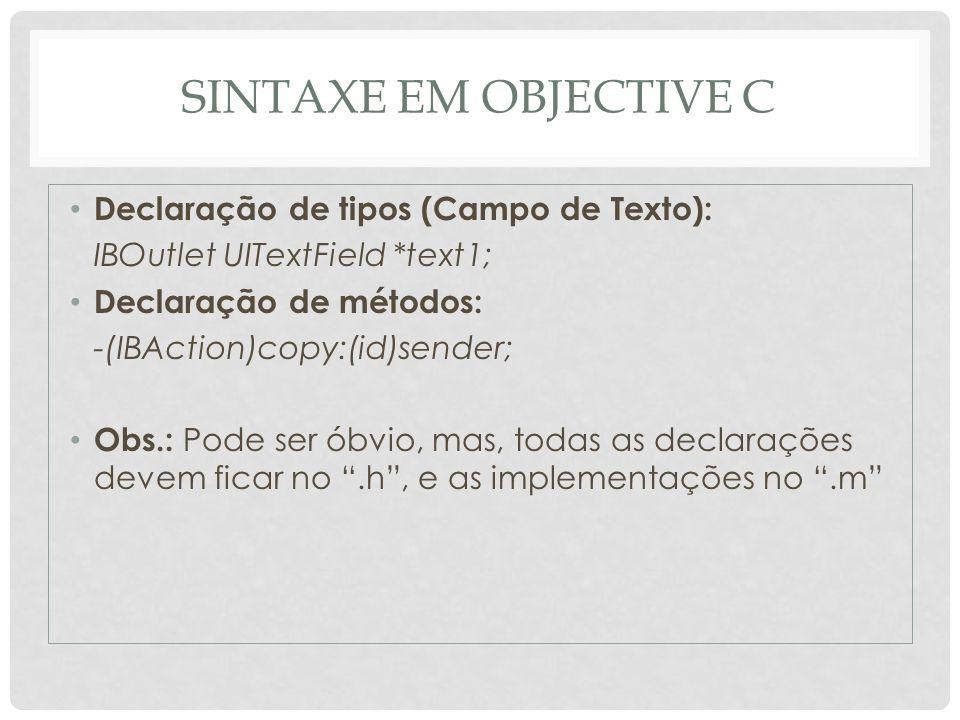 Sintaxe em Objective C Declaração de tipos (Campo de Texto):