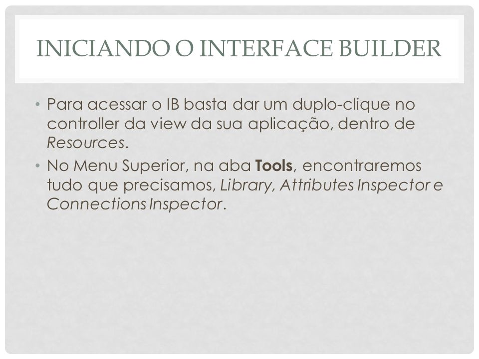 Iniciando o Interface Builder