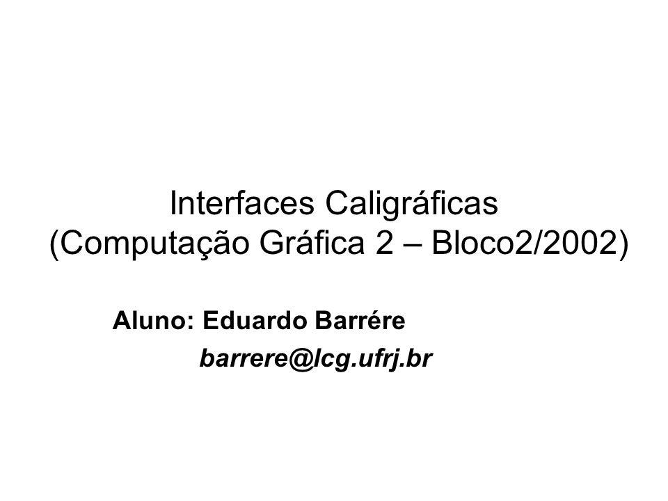 Interfaces Caligráficas (Computação Gráfica 2 – Bloco2/2002)