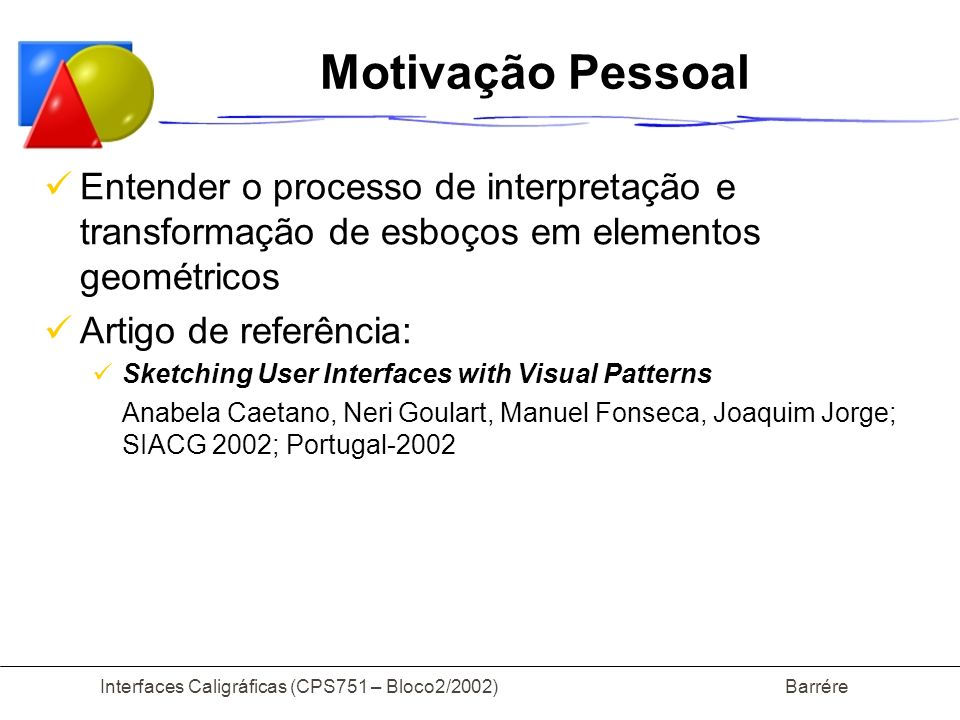 Interfaces Caligráficas (CPS751 – Bloco2/2002) Barrére