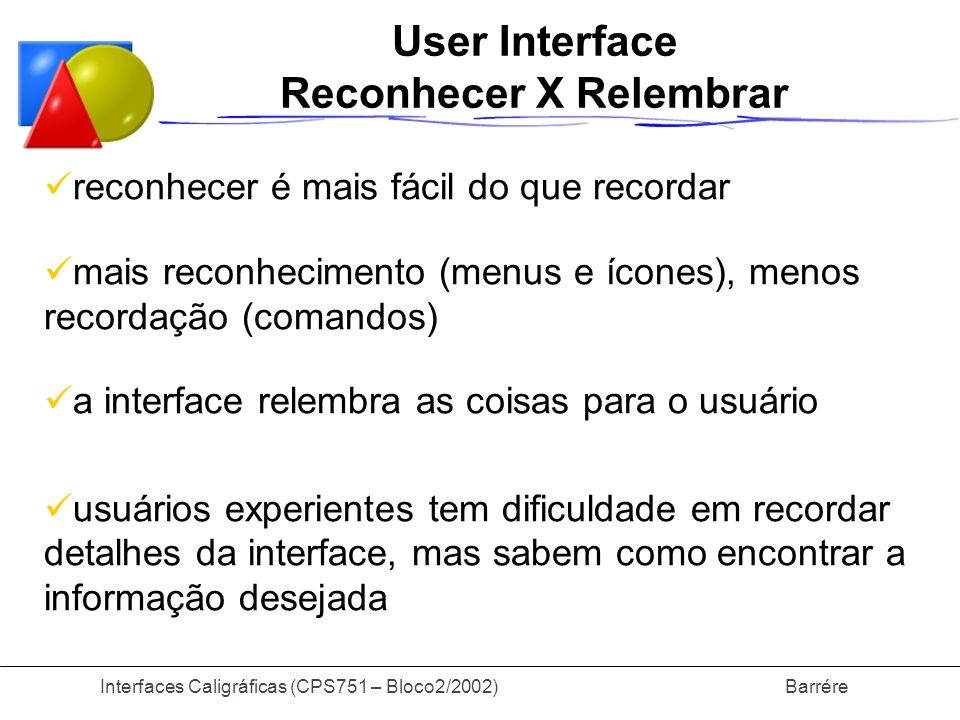 User Interface Reconhecer X Relembrar