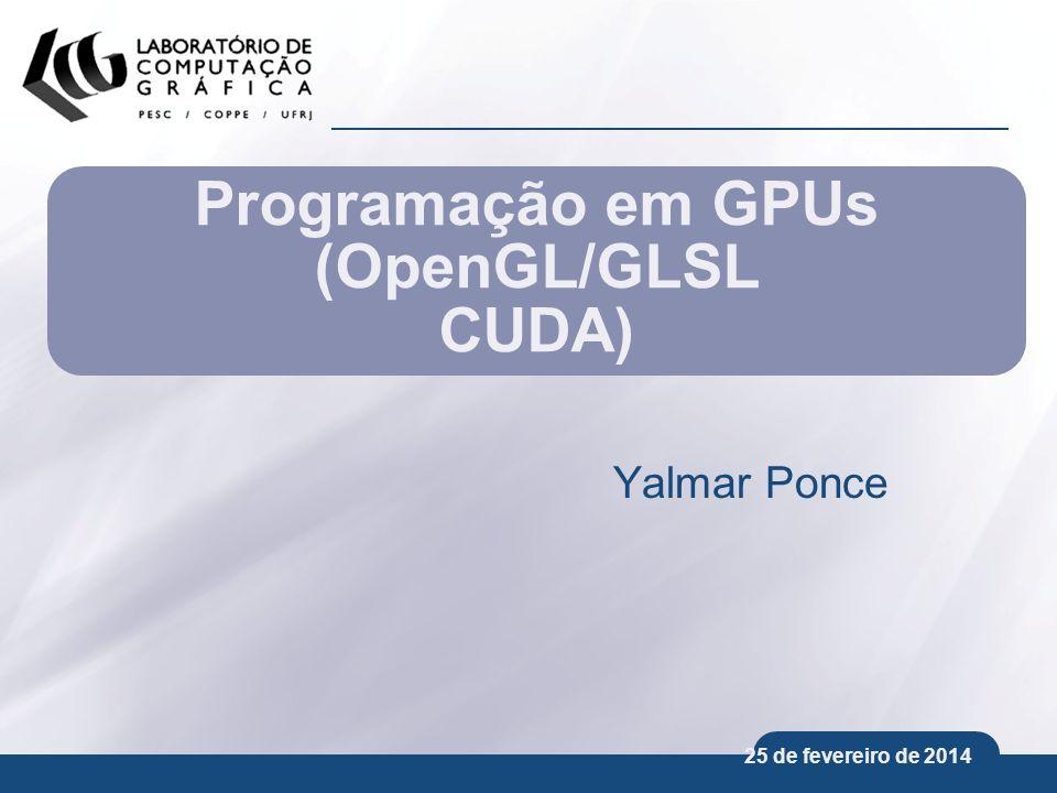 Programação em GPUs (OpenGL/GLSL CUDA)