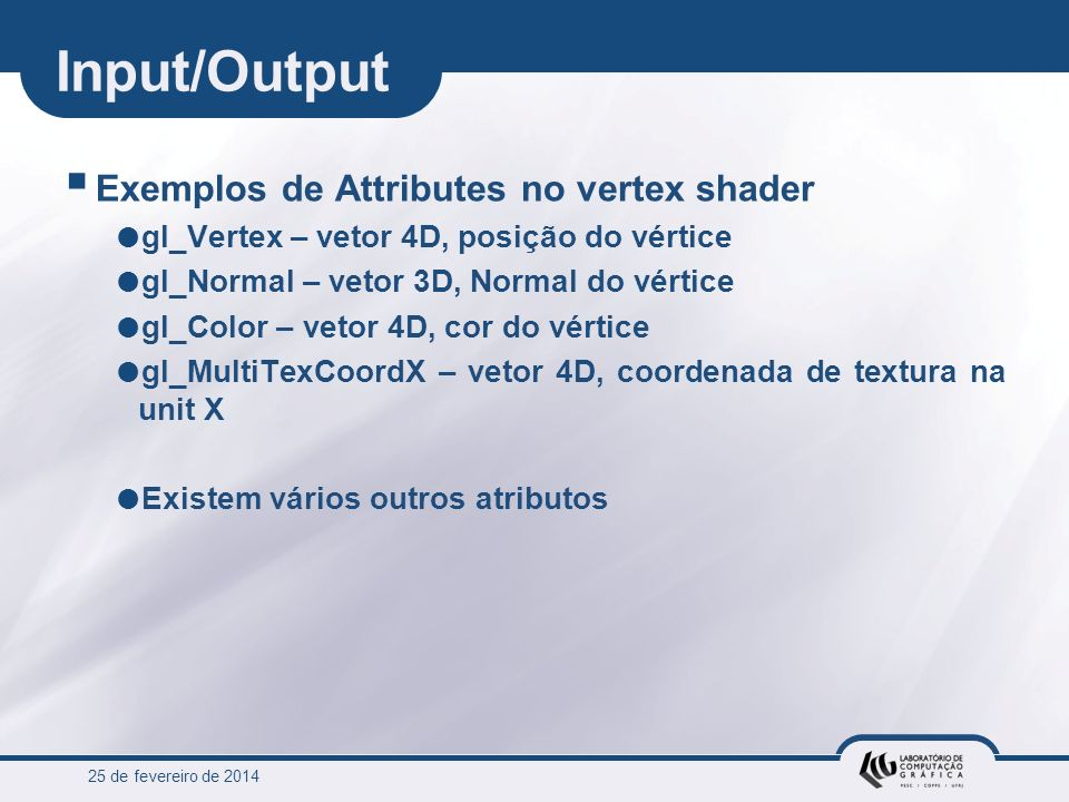 Input/Output Exemplos de Attributes no vertex shader