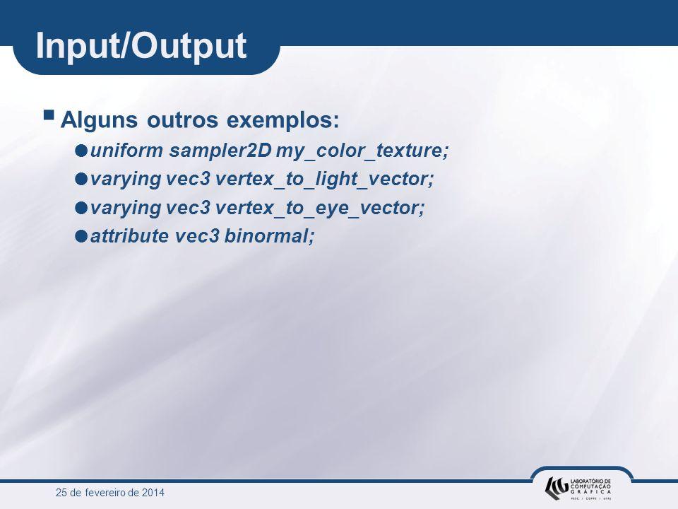 Input/Output Alguns outros exemplos:
