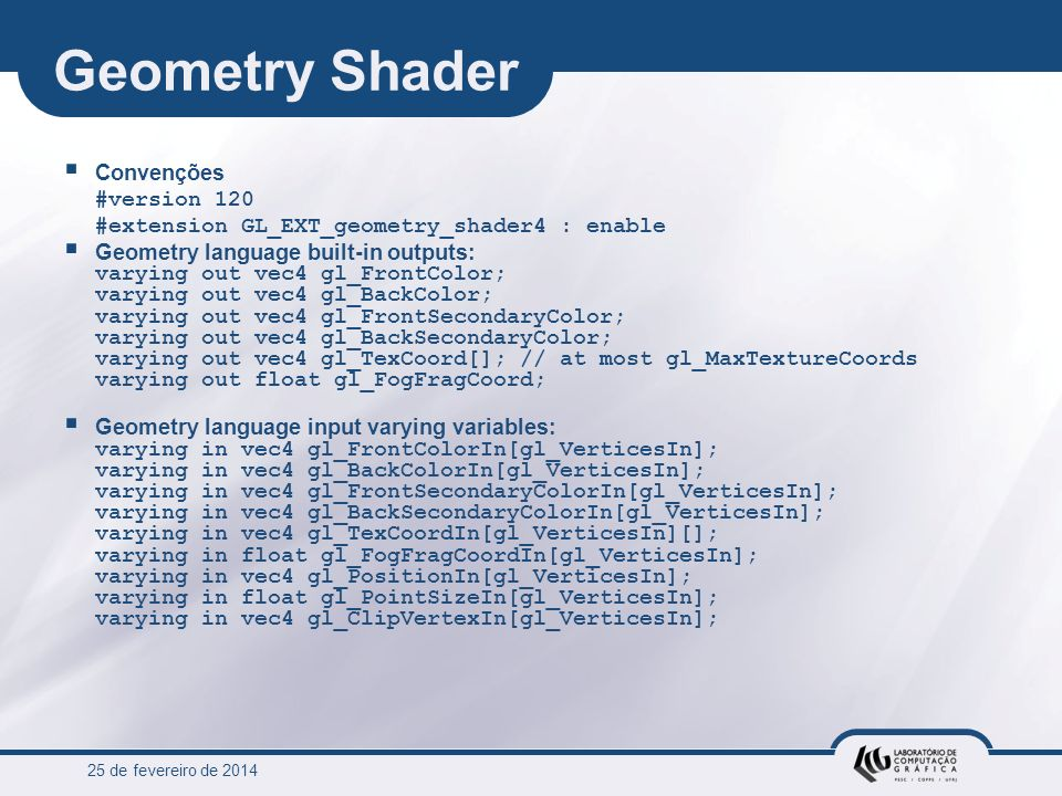 Geometry Shader Convenções #version 120