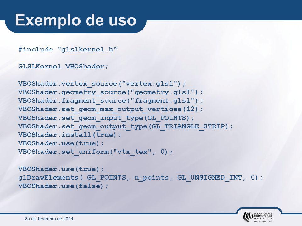 Exemplo de uso #include glslkernel.h GLSLKernel VBOShader;