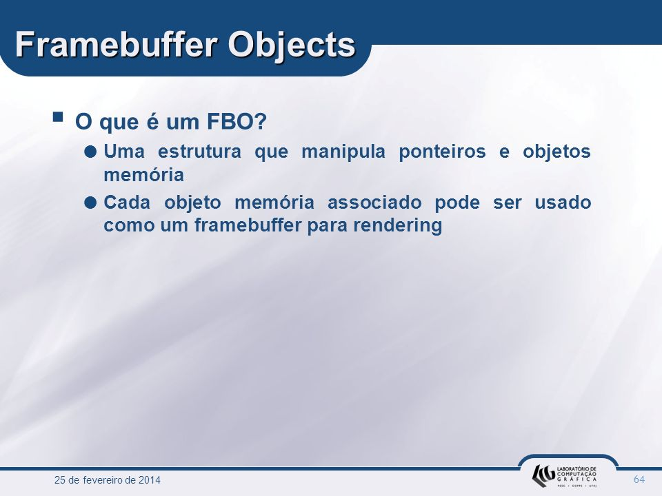 Framebuffer Objects O que é um FBO