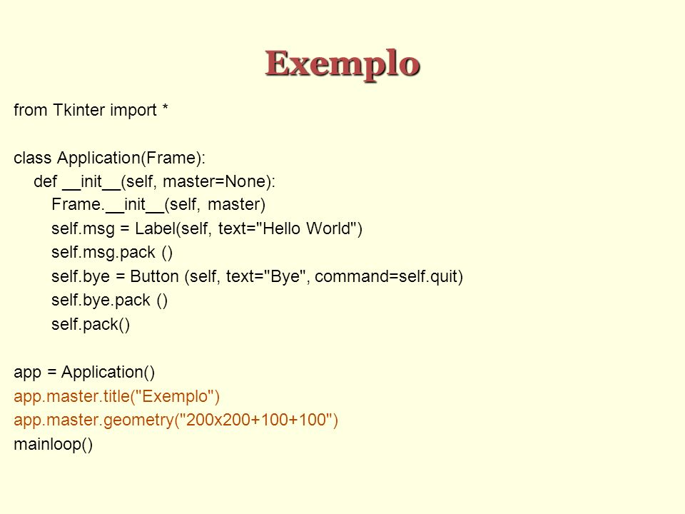 Exemplo from Tkinter import * class Application(Frame):