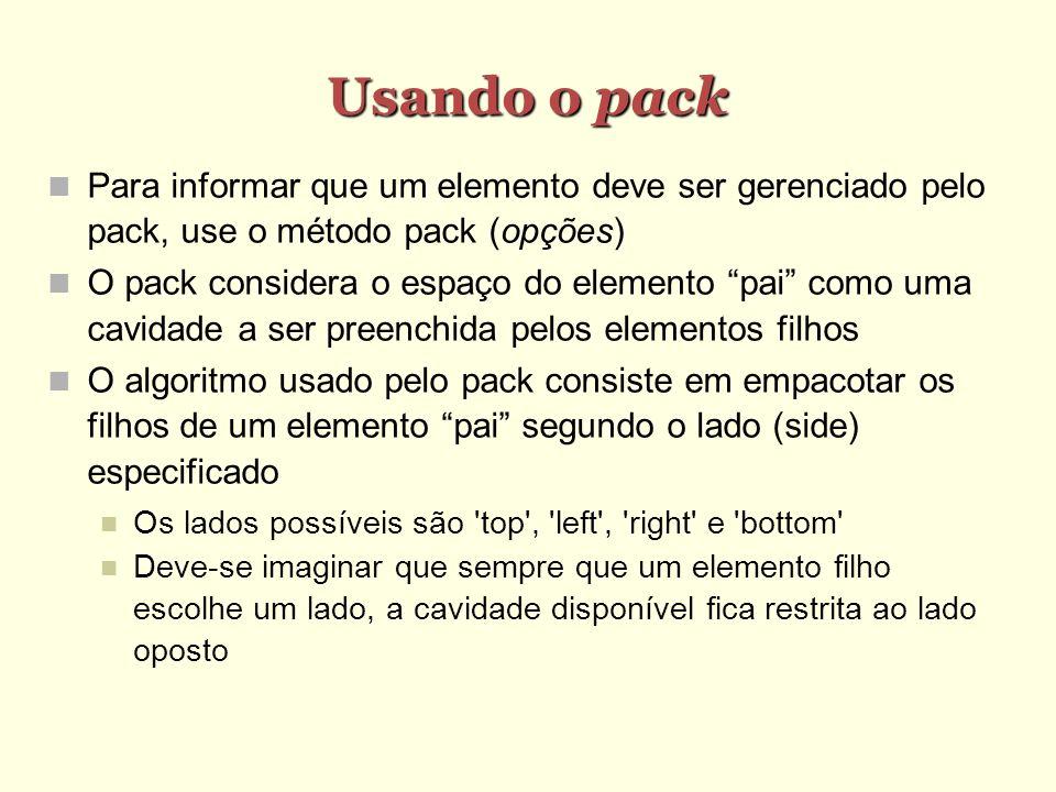 Usando o pack Para informar que um elemento deve ser gerenciado pelo pack, use o método pack (opções)