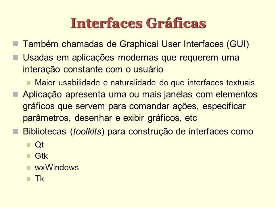 Interfaces Gráficas Também chamadas de Graphical User Interfaces (GUI)‏