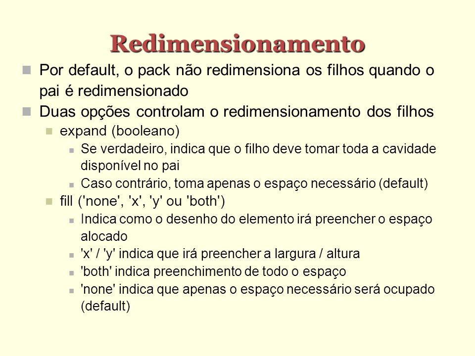 Redimensionamento Por default, o pack não redimensiona os filhos quando o pai é redimensionado.