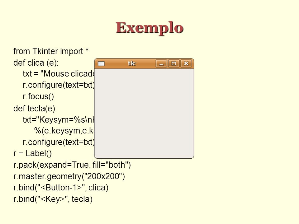 Exemplo from Tkinter import * def clica (e):