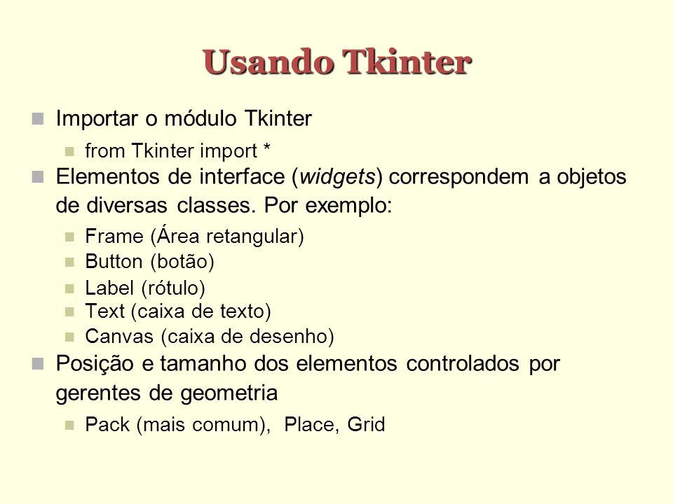 Usando Tkinter Importar o módulo Tkinter