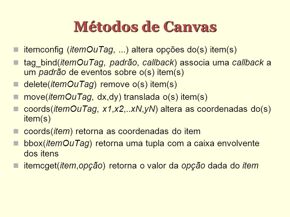 Métodos de Canvas itemconfig (itemOuTag, ...) altera opções do(s) item(s)‏