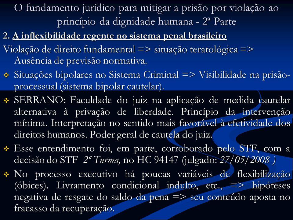 O fundamento jurídico para mitigar a prisão por violação ao princípio da dignidade humana - 2ª Parte