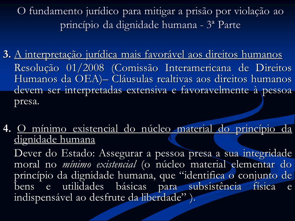 O fundamento jurídico para mitigar a prisão por violação ao princípio da dignidade humana - 3ª Parte